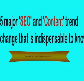 5 major 'SEO' and 'Content' trend change that is indispensable to know