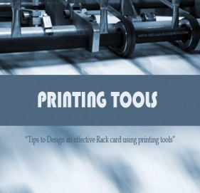 Tips to Design an effective Rack card using printing tools