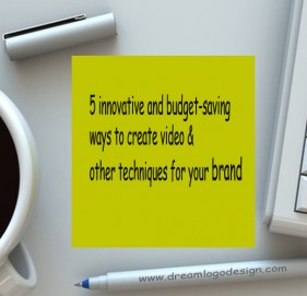5 innovative and budget-saving ways to create video & other techniques for your brand