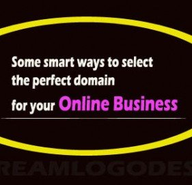 Some smart ways to select the perfect domain for your online business