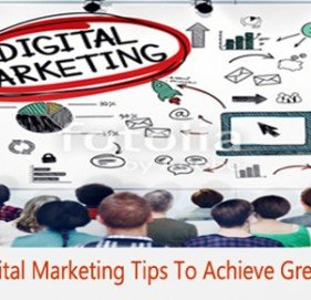 Advanced Digital Marketing Tips To Achieve Great Popularity