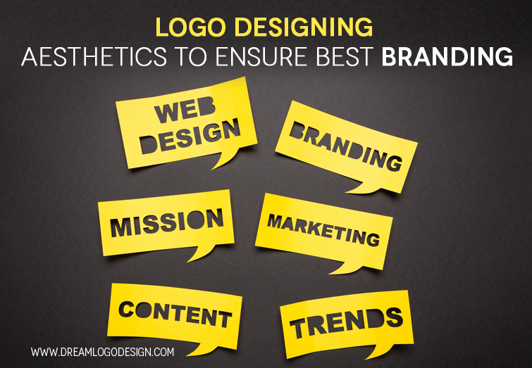 Logo Designing aesthetics to ensure Best Branding