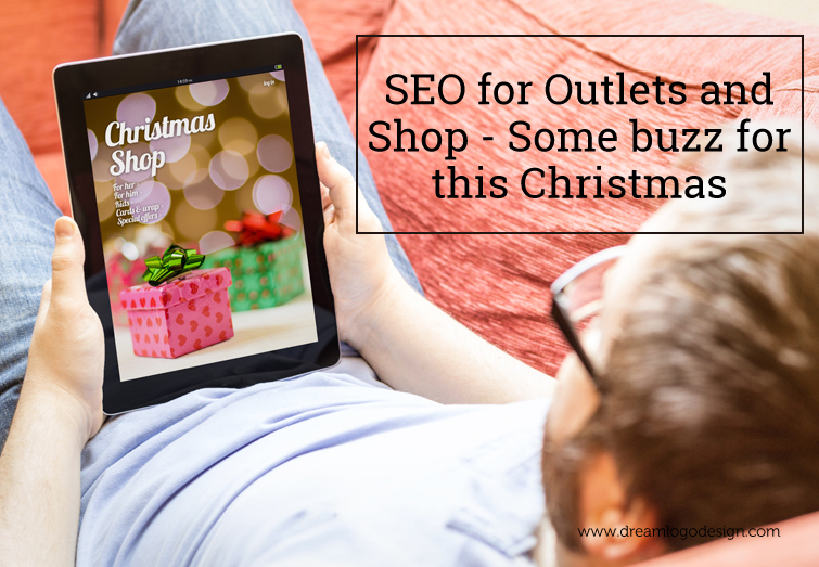 SEO for Outlets and Shop – Some buzz for this Christmas