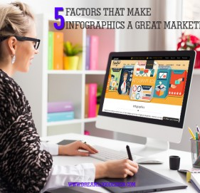 5 Factors that make infographics a great marketing tool