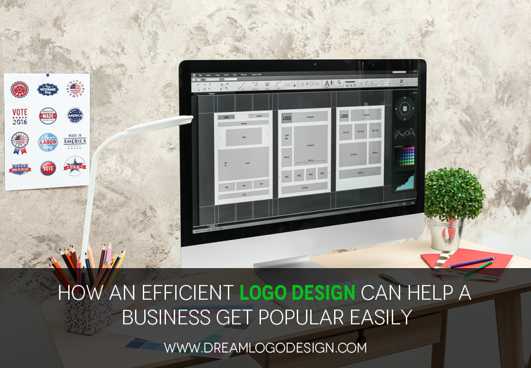How an efficient logo design can help a business get popular easily