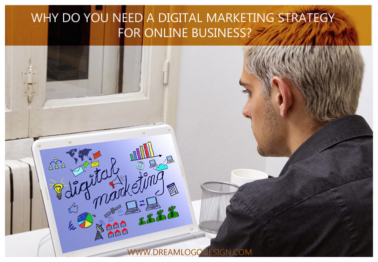 Why do you need a digital marketing strategy for online business?
