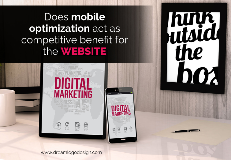 Does mobile optimization act as competitive benefit for the website