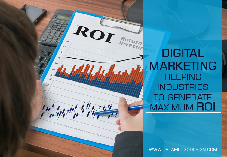 Digital Marketing - Helping Industries to generate maximum ROI