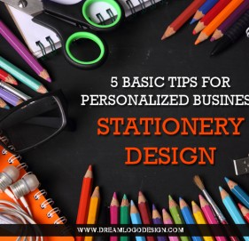 5 Basic Tips for Personalized Business Stationery Design