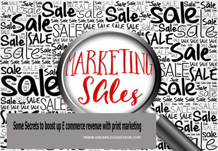 Some Secrets to boost up E commerce revenue with print marketing