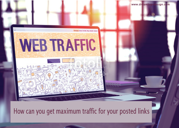 How can you get maximum traffic for your posted links