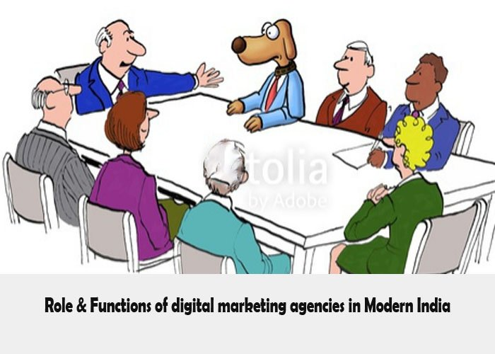 Role & Functions of digital marketing agencies in Modern India
