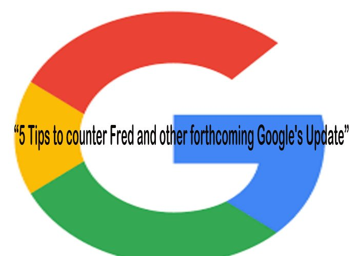 5 Tips to counter Fred and other forthcoming Google Updates