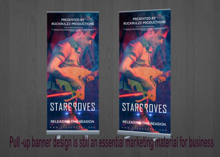 Pull-up banner design is still an essential marketing material for business