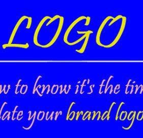 How to know it's the time to update your brand logo?