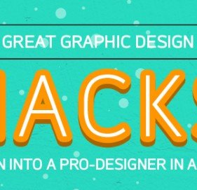 Great graphic design hacks – turn into a Pro-designer in a day