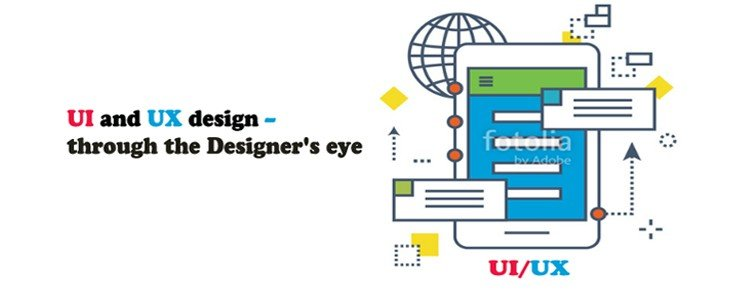 UI and UX design – through the Designer's eye