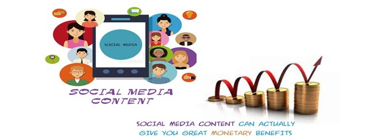 Social Media Content Can Actually Give You Great Monetary Benefits