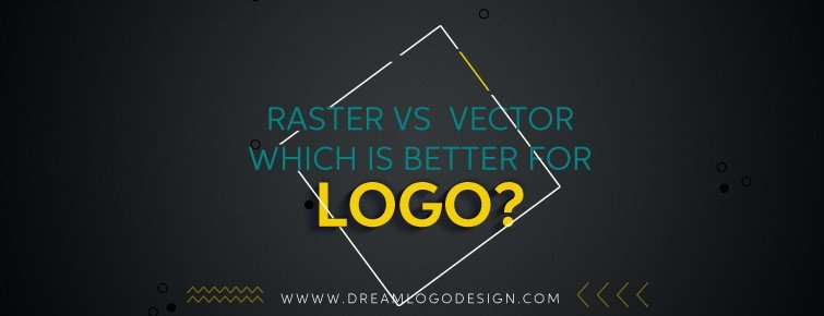 Raster vs  Vector – Which Is Better For Logo?