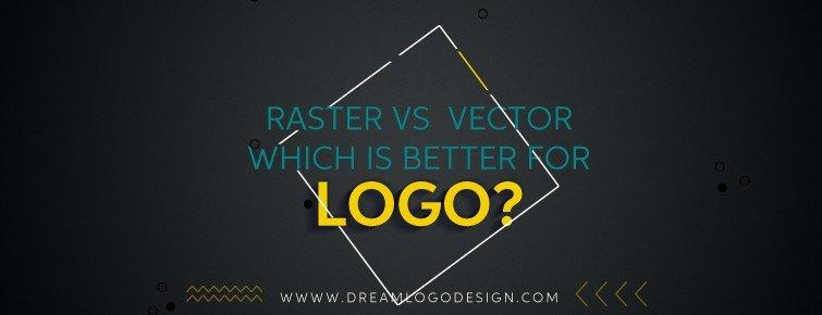 Raster vs  Vector – Which Is Better For Logo?
