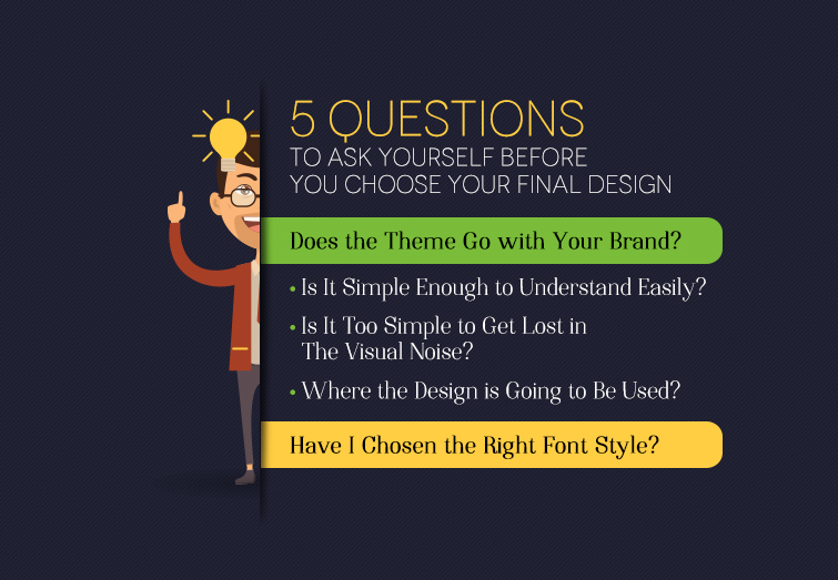 5 Questions To Ask Yourself Before You Choose Your Final Design