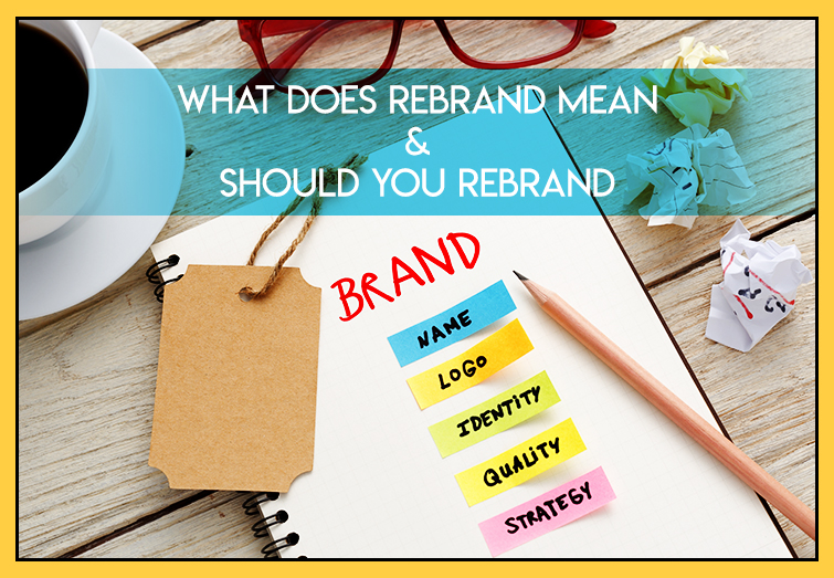 What Does Rebrand Mean & Should You Rebrand?