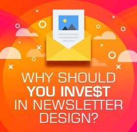 Why Should You Invest In Newsletter Design?
