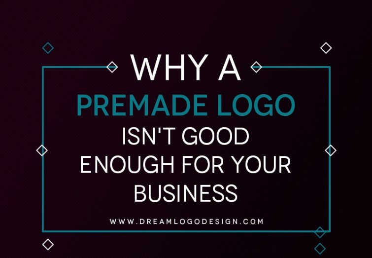 Why A Premade Logo Isn't Good Enough For Your Business?