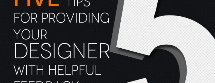Five Tips For Providing Your Designer