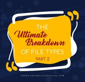 The Ultimate Breakdown of File Types - Part 2