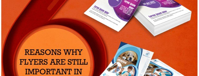 6 Reasons Why Flyers are Still Important in Marketing