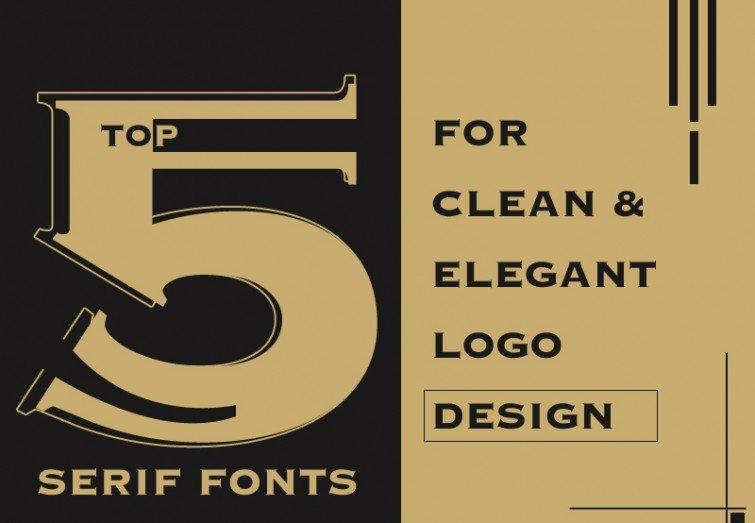 Top 5 Serif Fonts for Clean & Elegant Logo Design