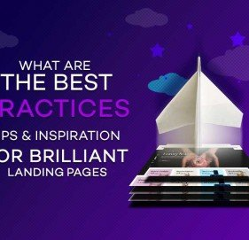 What are the Best Practices, Tips & Inspiration for Brilliant Landing Pages