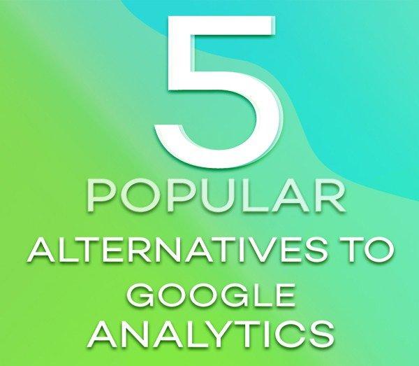 5 Popular Alternatives to Google Analytics
