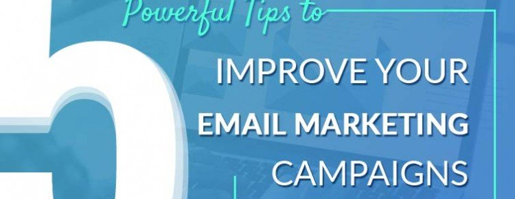 Powerful Tips To Improve Your Email Marketing