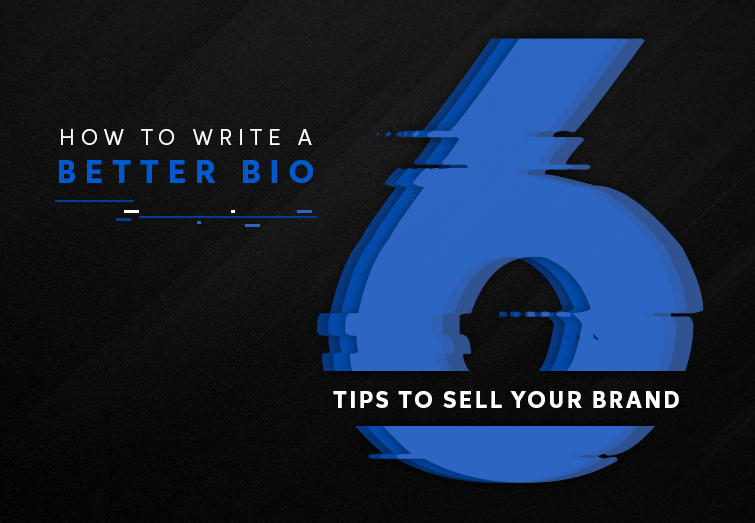 HOW TO WRITE A BETTER BIO FOR YOUR COMPANY- 6 TIPS TO SELL YOUR BRAND