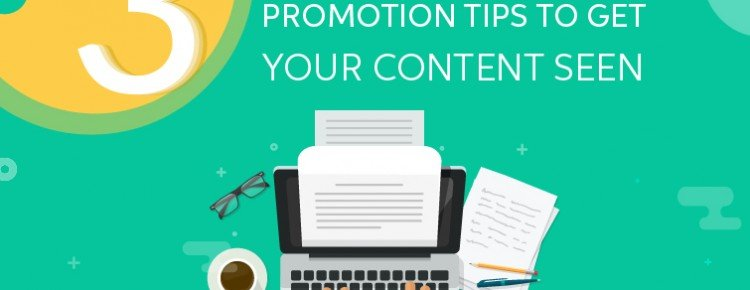3 Essential Content Promotion Tips