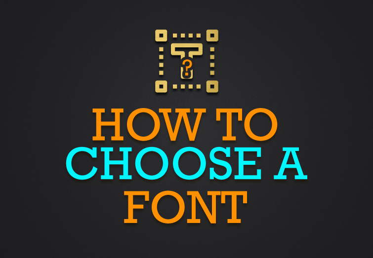How To Choose The Right Font For Your Design