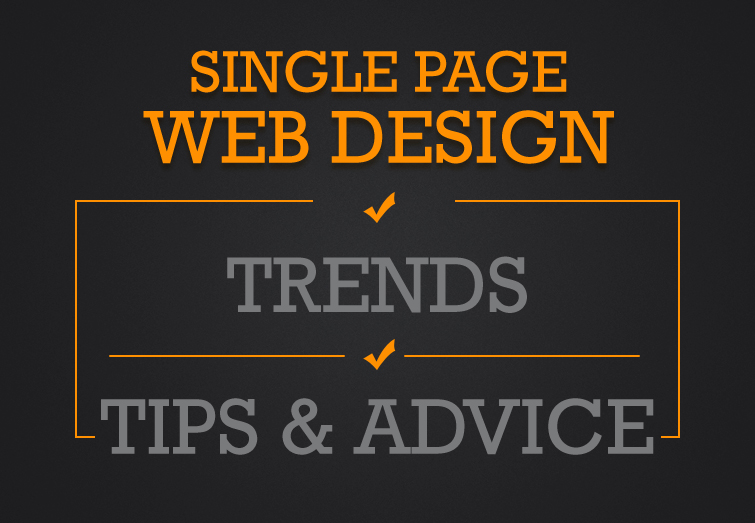 Single Page Web Design: Trends, Tips & Advice