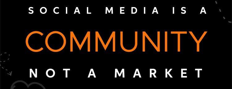 Social Media is a Community, Not a Market