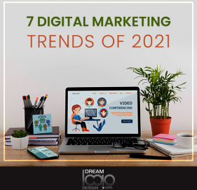 7 Digital Marketing Trends of 2021