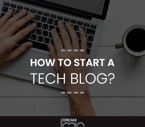 How to Start a Tech Blog?