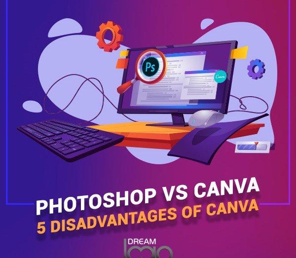 Photoshop vs Canva : 5 disadvantages of Canva