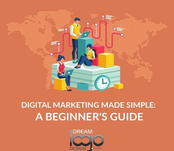 Digital Marketing made Simple: A Beginner's Guide
