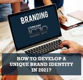 How to Develop an Unique Brand Identity in 2021?