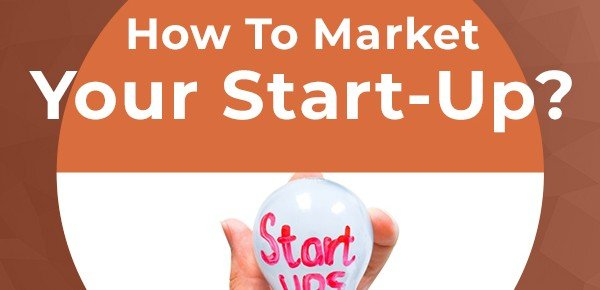 How to Market Your Startup