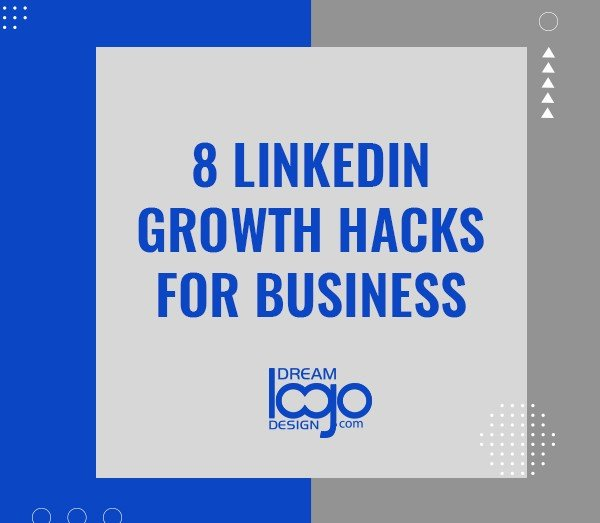 8 LinkedIn Growth Hacks For Business