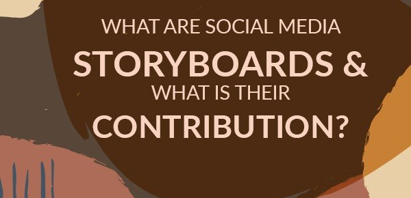 What are Social Media Storyboards