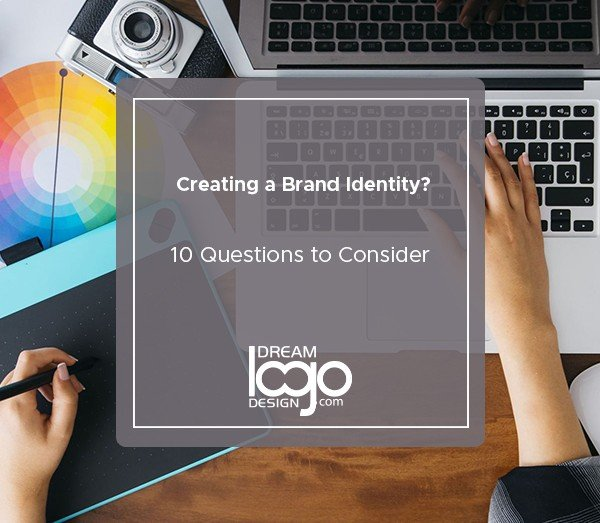 Creating a Brand Identity? 10 Questions to Consider