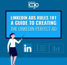 LinkedIn Ads Rules 101: A Guide to Creating the LinkedIn Perfect Ad